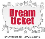 finance concept  dream ticket... | Shutterstock . vector #392333041