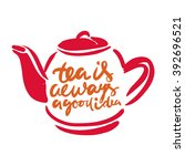 tea is always a good idea. ...   Shutterstock .eps vector #392696521