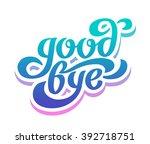 """good bye"" calligraphic... | Shutterstock .eps vector #392718751"