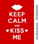keep calm and kiss me poster... | Shutterstock . vector #392864041