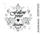 follow your dreams... | Shutterstock .eps vector #392907625