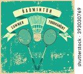 badminton typographic vintage... | Shutterstock .eps vector #393030769