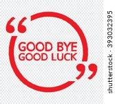 good bye good luck illustration ... | Shutterstock .eps vector #393032395