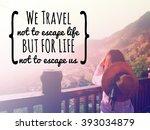 "inspirational quote ""we travel... | Shutterstock . vector #393034879"