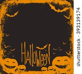 halloween themed background... | Shutterstock . vector #393139174