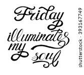 friday illuminates my soul card ... | Shutterstock .eps vector #393167749