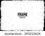 grunge frame   abstract texture ... | Shutterstock .eps vector #393313624