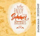 enjoy the summer holidays....   Shutterstock .eps vector #393395449