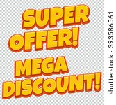 super offer and mega discount... | Shutterstock .eps vector #393586561