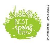 best spring ever lettering...   Shutterstock .eps vector #393630619