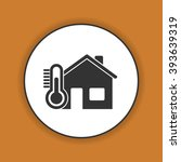 home icon with thermometer icon....   Shutterstock .eps vector #393639319