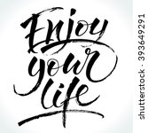 enjoy your life. modern... | Shutterstock .eps vector #393649291