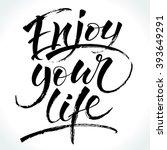 enjoy your life. modern... | Shutterstock .eps vector #393649291