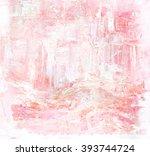 abstract art background. oil... | Shutterstock . vector #393744724