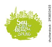 say hello to spring lettering... | Shutterstock .eps vector #393853435