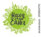 happy easter lettering design... | Shutterstock .eps vector #393854791
