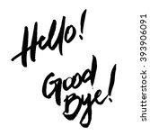 hello  good bye  inspirational... | Shutterstock .eps vector #393906091