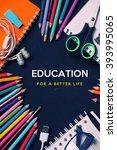 education for a better life. ... | Shutterstock . vector #393995065