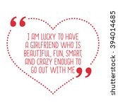 funny love quote. i am lucky to ...   Shutterstock .eps vector #394014685