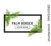 tropical palm leaf border... | Shutterstock .eps vector #394315585