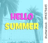 wording  hello summer | Shutterstock . vector #394375645