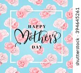 happy mother's day calligraphy... | Shutterstock .eps vector #394645261