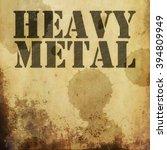 heavy metal music on old grunge ... | Shutterstock . vector #394809949