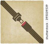 safety belt old background  ... | Shutterstock .eps vector #395039539