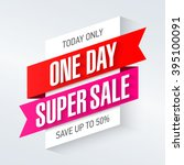 today only  one day super sale... | Shutterstock .eps vector #395100091