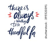 there is always something to be ... | Shutterstock .eps vector #395520391
