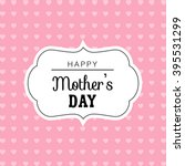 happy mothers day cards vintage ... | Shutterstock .eps vector #395531299
