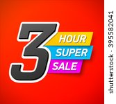 3 hour only super sale banner.... | Shutterstock .eps vector #395582041