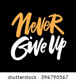 never give up. hand drawn... | Shutterstock .eps vector #396790567