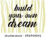 build your own dream... | Shutterstock .eps vector #396944041