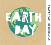 earth day illustration. earth... | Shutterstock . vector #397012951
