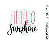 hello sunshine lettering.... | Shutterstock .eps vector #397386979