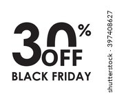 30  off. black friday design... | Shutterstock .eps vector #397408627