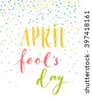 april fool's day card with...   Shutterstock .eps vector #397418161