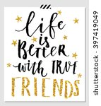 life is better with friends.... | Shutterstock .eps vector #397419049