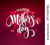 happy mothers day lettering.... | Shutterstock .eps vector #397435981