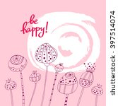 be happy  template cards. for... | Shutterstock .eps vector #397514074
