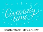 giveaway time banner. | Shutterstock .eps vector #397573729
