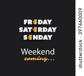 weekend's coming banner with... | Shutterstock .eps vector #397660009