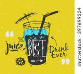 quote   juice the best drink... | Shutterstock .eps vector #397699324