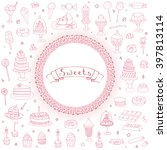 hand drawn doodle sweets set... | Shutterstock .eps vector #397813114