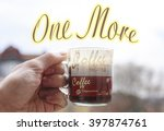 one more coffee caption over a... | Shutterstock . vector #397874761