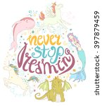 never stop dreaming  cute magic ... | Shutterstock .eps vector #397879459