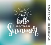 say hello to summer vector... | Shutterstock .eps vector #397931431
