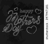 happy mothers day  hand...   Shutterstock .eps vector #397947181