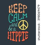 Keep Calm And Be A Hippie....